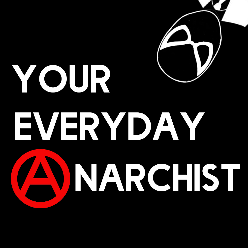 Your Everyday Ⓐnarchist